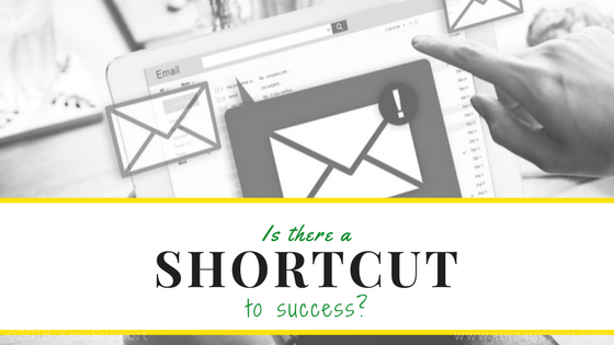 There's no shortcut to success