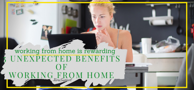 5 Unexpected Benefits of Working from Home