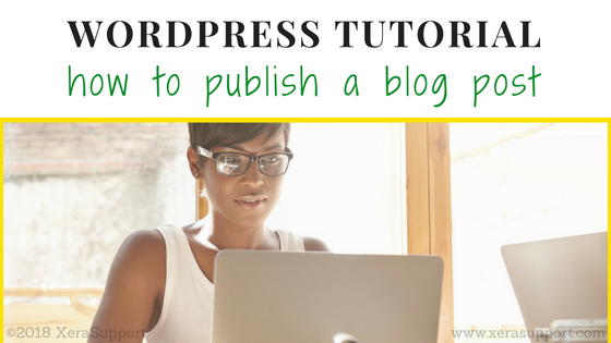 The WordPress tutorial to publish a blog post in 4 easy steps!
