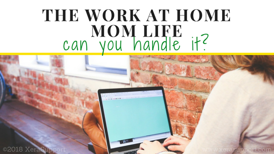 So you want the work at home mom life.