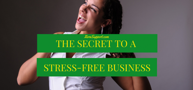 The secret to a stress-free business
