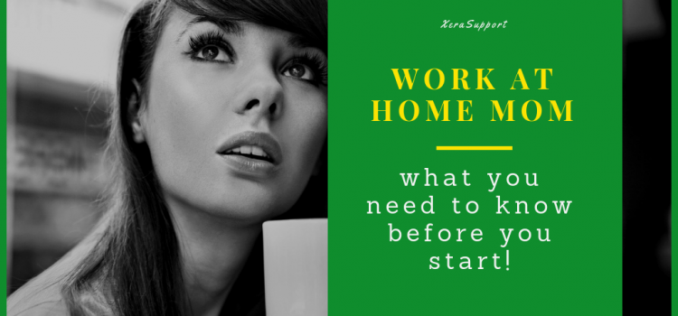 Work At Home Mom: what you need to know before you start