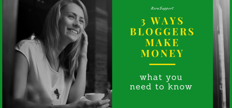 3 Ways Bloggers Make Money
