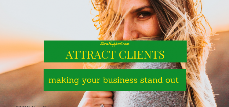 Attract Clients: making your business stand out