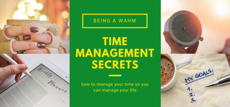 Time Management Secrets for the Work-at-Home Mom