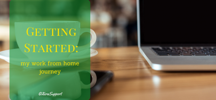 Getting Started: My Work From Home Journey