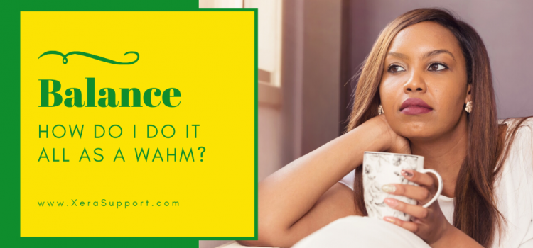 How do you balance it all as a WAHM?
